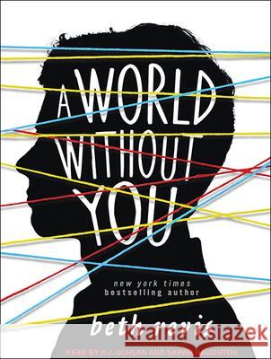 A World Without You - audiobook Beth Revis P. J. Ochlan Sarah Naughton 9781515962199 Tantor Audio