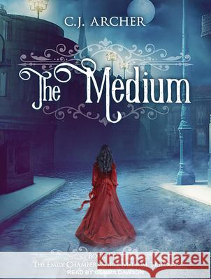 The Medium - audiobook C. J. Archer Gemma Dawson 9781515964193 Tantor Audio