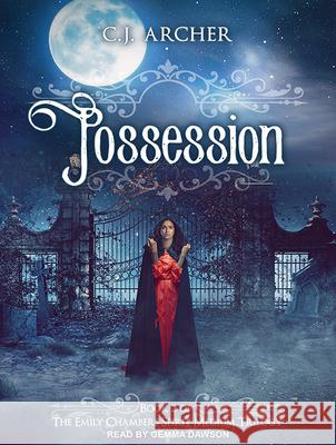 Possession - audiobook C. J. Archer Gemma Dawson 9781515964209 Tantor Audio