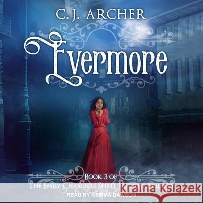 Evermore - audiobook C. J. Archer Gemma Dawson 9781515964216 Tantor Audio