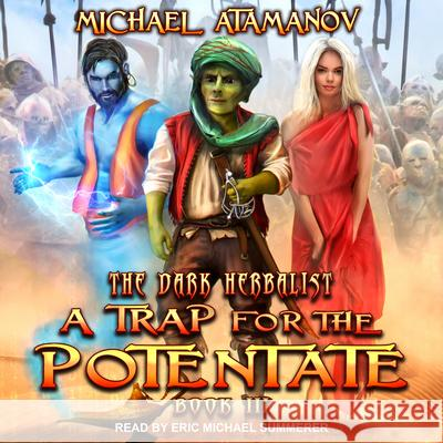 A Trap for the Potentate - audiobook Michael Atamanov Eric Michael Summerer 9781515969358