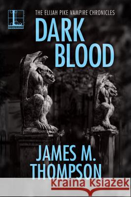Dark Blood James M. Thompson 9781516104123