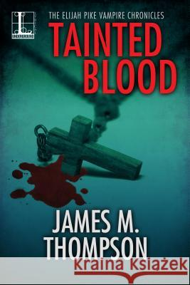 Tainted Blood James M. Thompson 9781516104147