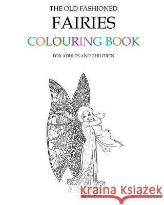 The Old Fashioned Fairies Colouring Book Hugh Morrison 9781516804603