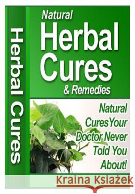 Natural Herbal Cures & Remedies MR Nishant K. Baxi 9781516808137