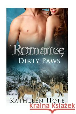 Romance: Dirty Paws Kathleen Hope 9781516843770