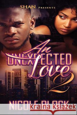 An Unexpected Love 2 Nicole Black 9781516917891