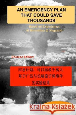 An Emergency Plan That Could Save Thousands: Based on Experiences of Hiroshima and Nagasaki Norman Ende End 9781516921461