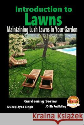 Introduction to Lawns - Maintaining Lush Lawns in Your Garden Dueep Jyot Singh John Davidson Mendon Cottage Books 9781516927135