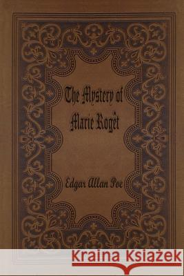 The Mystery of Marie Roget Edgar Allan Poe 9781516936182