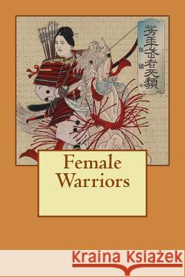 Female Warriors Ellen C. Clayton 9781516953103