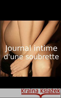 Journal Intime D'Une Soubrette Anonyme 9781516969425