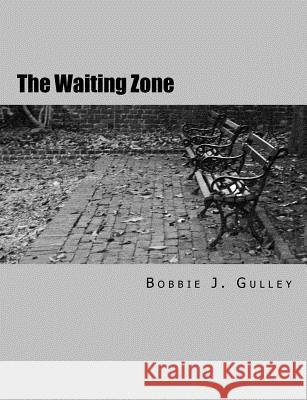 The Waiting Zone Bobbie J. Gulley 9781516981748