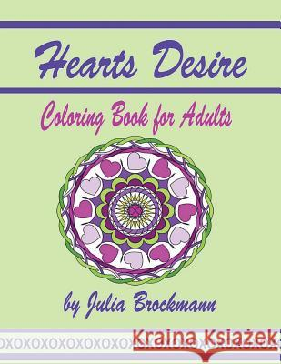 Hearts Desire: Coloring Book for Adults Julia Brockmann 9781517028473