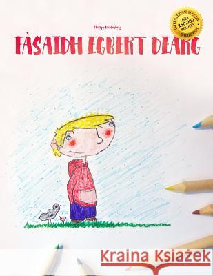 Fsaidh Egbert Dearg: Children's Picture Book/Coloring Book (Scottish Gaelic Edition) Philipp Winterberg Steaphan Macrisnidh 9781517053277