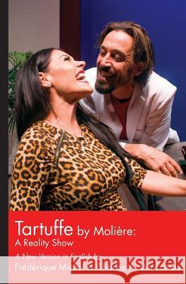 Tartuffe by Moliere: A Reality Show Charles Duncombe Frederique Michel Charles Duncombe 9781517061173