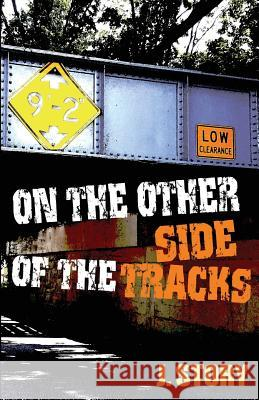 On the Other Side of the Tracks J. Story 9781517064464