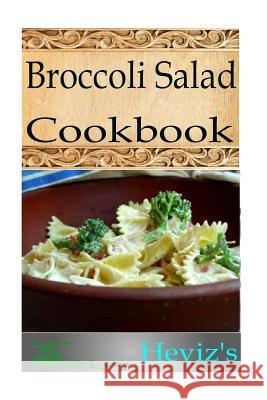 Broccoli Salads Heviz's 9781517130374