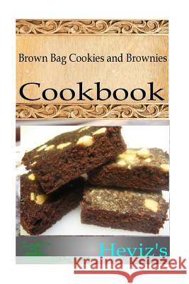 Brown Bag Cookies and Brownies Heviz's 9781517131470