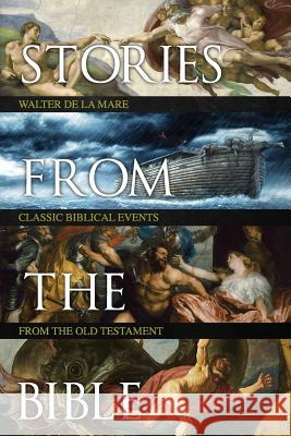 Stories from the Bible Walter D 9781517131531