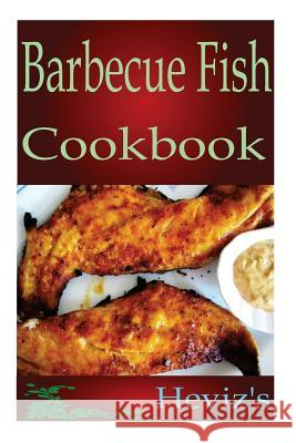 Barbecue Fish Cookbook Heviz's 9781517133788