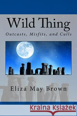 Wild Thing Eliza May Brown 9781517135102