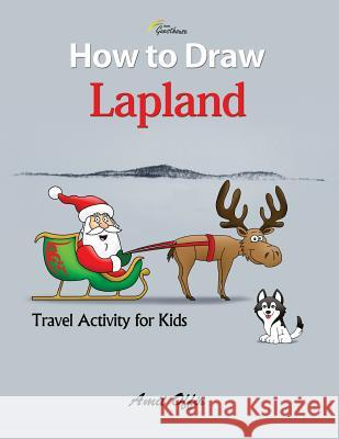 How to Draw Lapland - Abisko Guesthouse: Travel Activity for Kids Amit Offir Amit Offir 9781517168391