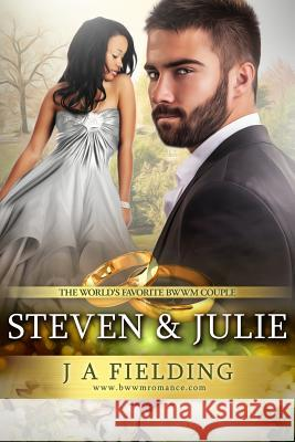 Steven and Julie: A Bwwm Billionaire Pregnancy and Marriage Romance Boxed Set J. a. Fielding 9781517187668