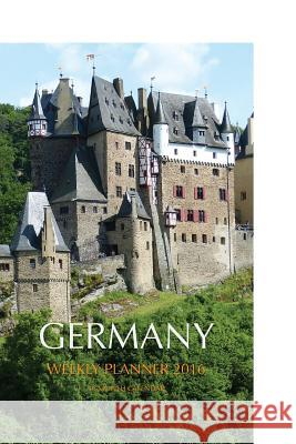 Germany Weekly Planner 2016: 16 Month Calendar Jack Smith 9781517195403