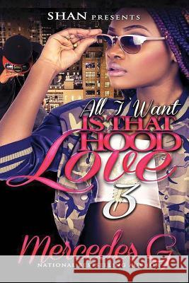 All I Want Is That Hood Love 3 Mercedes G 9781517196967