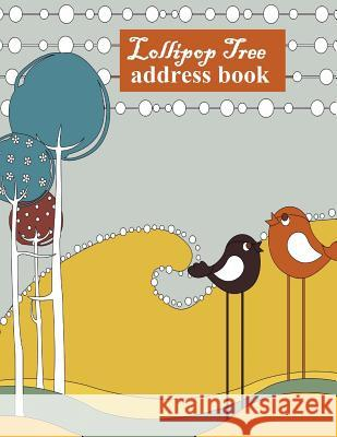 Lollipop Tree Address Book: Big Print Address Book Ciparum LLC 9781517198435 Createspace