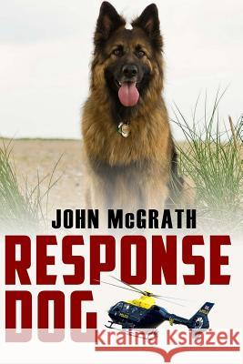 Response Dog Steve Stone John McGrath 9781517206987