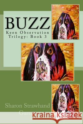 Buzz: Keen Observation Trilogy: Book 3 Sharon Strawhan 9781517212223