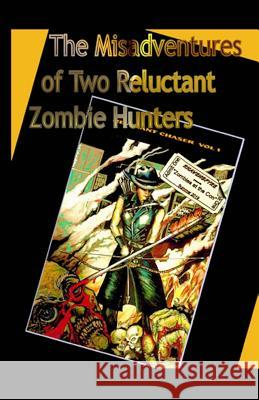 The Misadventures of Two Reluctant Zombie Hunters: Zombies at the Con Rhavensfyre 9781517213077