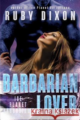 Barbarian Lover Ruby Dixon 9781517213367
