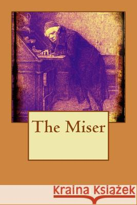 The Miser Moliere 9781517217174