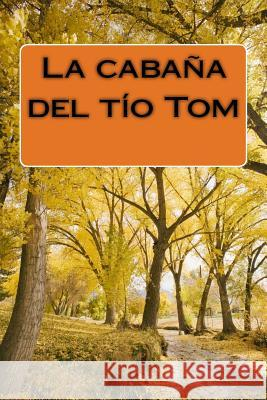 La Cabaa del To Tom Harriet Beecher Stowe 9781517220884