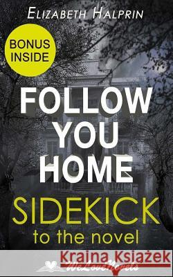 Follow You Home: A Sidekick to the Mark Edwards Novel Elizabeth Halprin Welovenovels 9781517221232