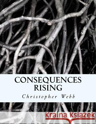 Consequences Rising MR Christopher D. Webb 9781517229917