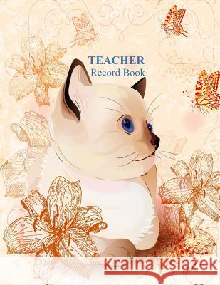 Teacher Record Book: Butterflies Ciparum LLC 9781517231682 Createspace