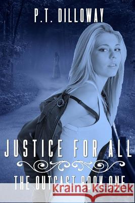 Justice for All P. T. Dilloway 9781517241247