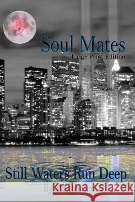 Soul Mates: Still Waters Run Deep Aj Bruner Gloria Mills 9781517246181