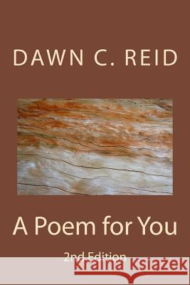 A Poem for You: Excerpts from One Life Dawn C. Reid 9781517251413