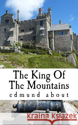 The King of the Mountains Edmund About 9781517253271