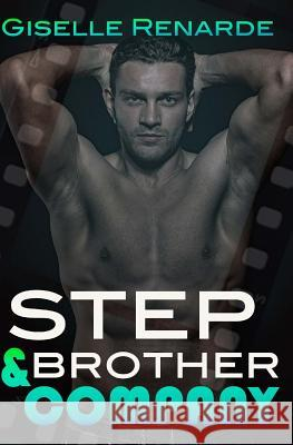Stepbrother and Company: A Steamy Forbidden Menage Romance Giselle Renarde 9781517256517 Createspace
