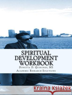 Spiritual Development Devotional Workbook Donetta D. Quinone 9781517257668