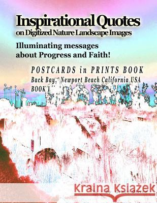Inspirational Quotes on Digitized Nature Landscape Images Illuminating Messages about Progress and Faith!: Postcards in Prints Book Back Bay, Newport Grace Divine 9781517260842 Createspace