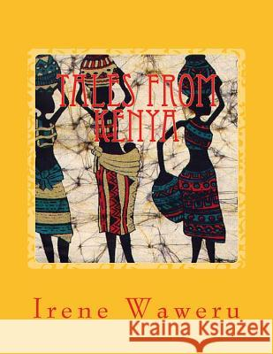 Tales from Kenya: Book 2 Miss Irene Wambura Waweru 9781517262068