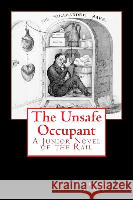 The Unsafe Occupant William J. Jackson 9781517267483