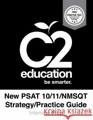 New PSAT 10/11/Nsmqt Strategy/Practice Guide Intensive Prep C2 Education Test Prep Genius 9781517272203